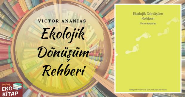 Victor Ananias ile Ekolojik Dönüşüm