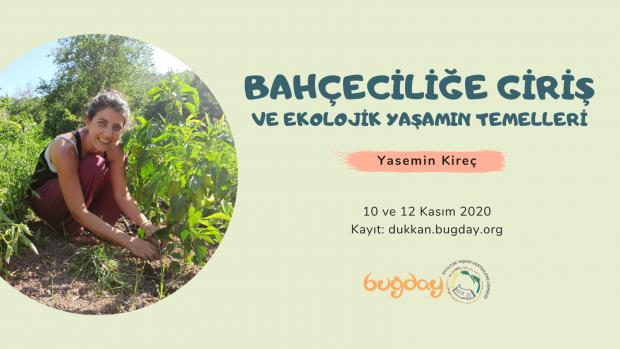 Bahçeciliğe Giriş ve Ekolojik Yaşamın Temelleri – 10 ve 12 Kasım 2020