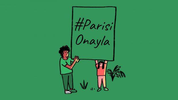 Sivil toplumdan Paris İklim Anlaşması'nın onaylanması için çağrı