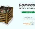 """""""Kompost: Neden ve Nasıl"""" Etkinliği – 15-16 Mayıs 2021"""