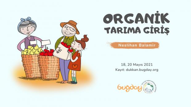 Organik Tarıma Giriş – 18 ve 20 Mayıs 2021